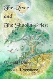 The River and The Shaolin Priest ebook by Ronald Ritter,Sussan Evermore