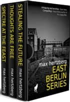 East Berlin Series - Boxed Set ebook by Max Hertzberg