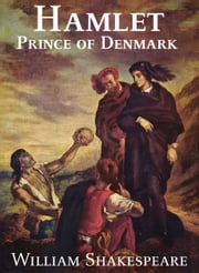 Hamlet, Prince of Denmark ebook by William Shakespeare