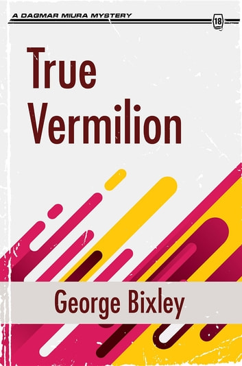 True Vermilion ebook by George Bixley