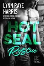 HOT SEAL Rescue ekitaplar by Lynn Raye Harris