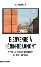 Bienvenue à Hénin-Beaumont - Un laboratoire du Front national ebook by Haydée SABERAN