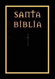 La Santa Biblia (The Holy Bible in Spanish) ebook by The Holy Bible - Jesus Christ