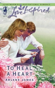 To Heal a Heart ebook by Arlene James