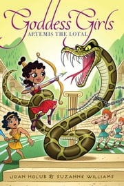 Artemis the Loyal ebook by Joan Holub, Suzanne Williams