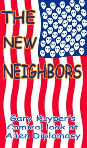 The New Neighbors ebook by Gary Kuyper