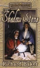 The Shadow Stone - Forgotten Realms eBook by Richard Baker