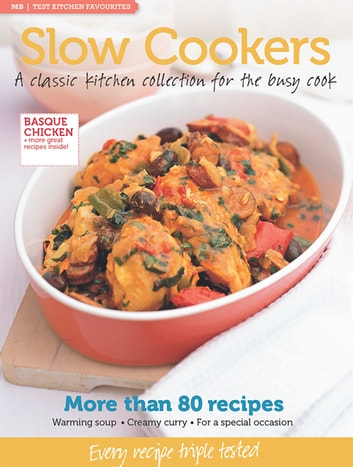 MB Test Kitchen Favourites: Slow Cookers - A classic kitchen collection for the busy cook ebook by Murdoch Books Test Kitchen