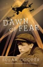 Dawn of Fear ebook by Susan Cooper