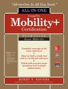 CompTIA Mobility+ Certification All-in-One Exam Guide (Exam MB0-001) ebook by Bobby E. Rogers