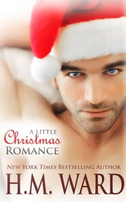 A Little Christmas Romance ebook by H.M. Ward