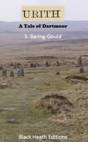 Urith - A Tale of Dartmoor ebook by S. (Sabine) Baring-Gould