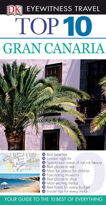 DK Eyewitness Top 10 Travel Guide: Gran Canaria: Gran Canaria ebook by Lucy Corne