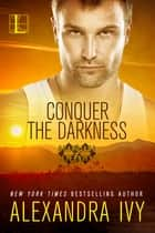Conquer the Darkness ebook by