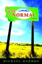The Last Exit to Normal eBook by Michael Harmon