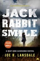 Jackrabbit Smile - Hap and Leonard Book 11 ebook by Joe R. Lansdale