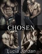 Chosen - Complete Series ebook by Lucia Jordan