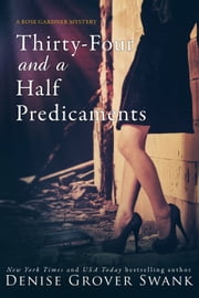 Thirty-Four and a Half Predicaments - Rose Gardner Mystery #7 ebook by Denise Grover Swank