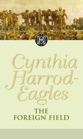 The Foreign Field - The Morland Dynasty, Book 31 ebook by Cynthia Harrod-Eagles
