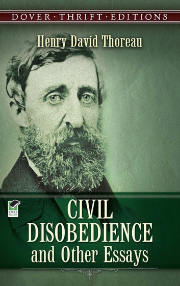 "essay civil disobedience thoreau summary In ""civil disobedience,"" what is thoreau's view of the state at the end of the essay in ""civil disobedience,"" how would thoreau most a summary of."