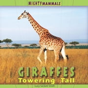 Giraffes: Towering Tall ebook by Sackett-Smith, Lucy