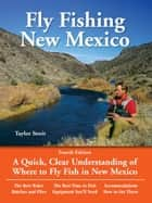 Fly Fishing New Mexico ebook by Taylor Streit