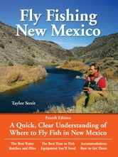 Fly Fishing New Mexico - A Quick, Clear Understanding of Where to Fly Fish in New Mexico ebook by Taylor Streit