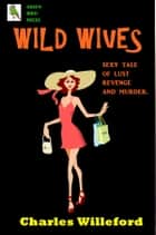 Wild Wives ebook by