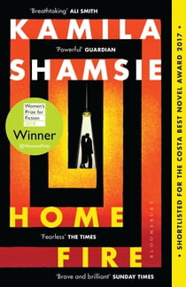 Home Fire - WINNER OF THE WOMEN'S PRIZE FOR FICTION 2018 ebook by Kamila Shamsie