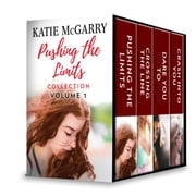 Pushing the Limits Collection Volume 1 - Pushing the Limits\Crossing the Line\Dare You To\Crash Into You ebook by Katie McGarry