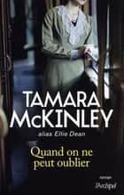 Quand on ne peut oublier ebook by Tamara Mckinley, Daniele Momont