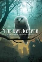 The Owl Keeper ebook by Maggie Kneen, Christine Brodien-Jones