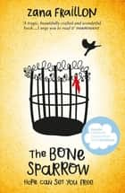 The Bone Sparrow ebook by Zana Fraillon