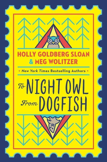 To Night Owl From Dogfish ebook by Meg Wolitzer,Holly Goldberg Sloan
