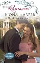 The Bridesmaid's Secret ebook by Fiona Harper