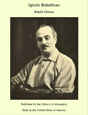 Spirits Rebellious ebook by Khalil Gibran