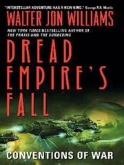 Conventions of War - Dread Empire's Fall ebook by Walter Jon Williams