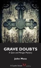 Grave Doubts ebook by John Moss