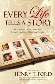 Every Life Tells a Story ebook by Henry T. Ford