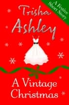A Vintage Christmas ebook by Trisha Ashley