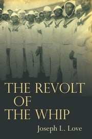 The Revolt of the Whip ebook by Joseph Love