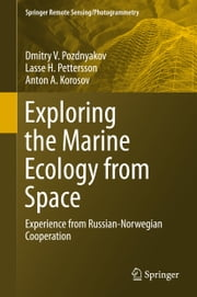 Exploring the Marine Ecology from Space - Experience from Russian-Norwegian cooperation ebook by Dmitry V. Pozdnyakov, Lasse H. Pettersson, Anton A. Korosov