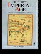 The First Imperial Age ebook by Geoffrey V. Scammell