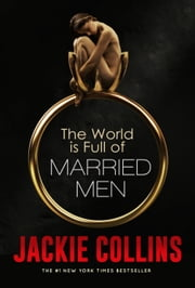 The World Is Full of Married Men ebook by Jackie Collins