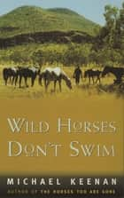 Wild Horses Don't Swim ebook by