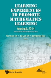 Learning Experiences to Promote Mathematics Learning - Yearbook 2014, Association of Mathematics Educators ebook by Pee Choon Toh,Tin Lam Toh,Berinderjeet Kaur