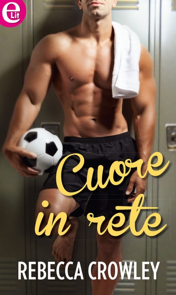 Cuore in rete ebook by Rebecca Crowley