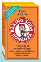 Baking Soda Bonanza ebook by Peter A. Ciullo