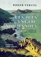Les Iles anglo-normandes ebook by Roger Vercel