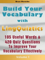 Build Your Vocabulary: The Vocabulary Builder with 105 Useful Words & 420 Quiz Questions ebook by Otherworld Publishing